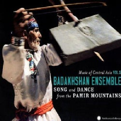 Badakhshan Ensemble - Central Asian Series Vol. 5: Song and Dance of The Pamir Mountains