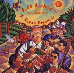 Los Lobos - Papas Dream