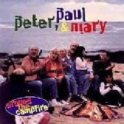 Peter Paul & Mary - Around the Campfire