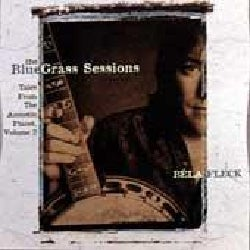 Bela Fleck - Bluegrass Sessions:Tales from the Aco