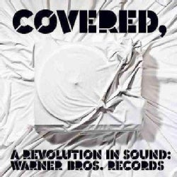 Various - Covered, A Revolution in Sound: Warner Bros. Records
