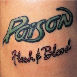 Poison - Flesh & Blood: 20th Anniversary Edition