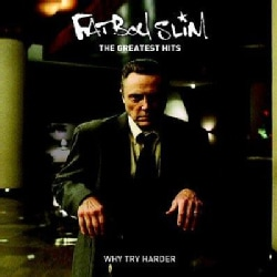 Fatboy Slim - Greatest Hits: Why Try Harder