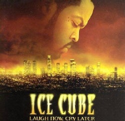 Ice Cube - Laugh Now, Cry Later