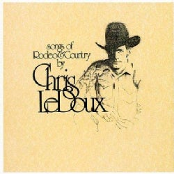 Chris Ledoux - Songs of Rodeo and Country/Life as A Rodeo Man