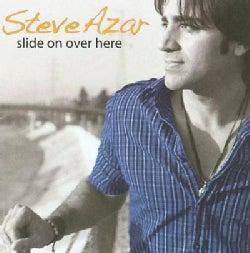 Steve Azar - Slide On Over Here