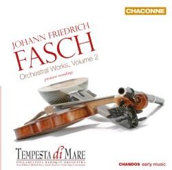 Tempesta Di Mare Philadelphia Baroque Orchestra - Fasch: Orchestral Works Vol. 2