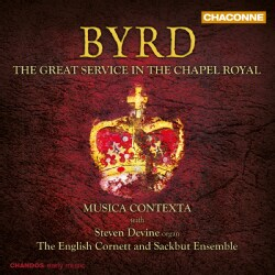 English Cornett and Sackbut Ensemble - Byrd: Byrd: The Great Service in the Chapel Royale
