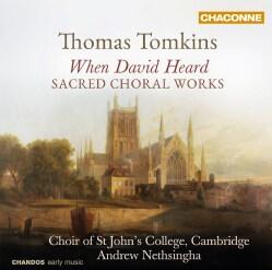 Choir of St. John's College Cambridge - Tomkins: When David Heard: Sacred Choral Works