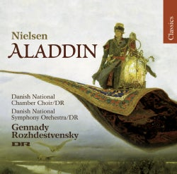 Danish National Symphony Orchestra & Chamber Choir - Nielsen: Aladdin