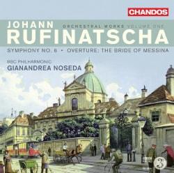 Johann Rufinatscha - Rufinatscha: Orchestral Works Vol 1