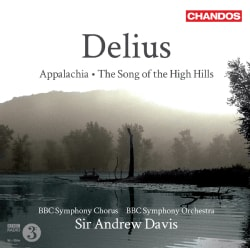 BBC Symphony Orchestra - Delius: Appalachia; The Song of The High Hills