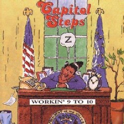 Capitol Steps - Workin' 9 to 10