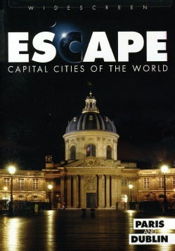 Escape To Capital Cities Of The World: Paris And Dublin (DVD)