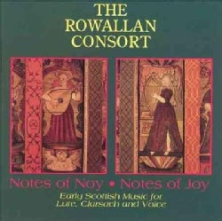Rowallan Consort - Notes of Noy, Notes of Joy