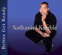 Nathaniel Kimble - Better Get Ready