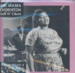 Big Mama Thornton - Ball N Chain