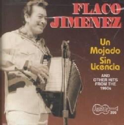 Flaco Jimenez - Un Mojado Sin Licencia 1955-1967