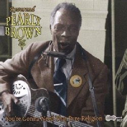 Pearly Brown - You're Gonna Need That Pure Religion