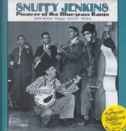 Snuffy Jenkins - Pioneer of the Bluegrass Banjo
