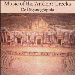 De Organographia - Ancient Greeks Ensemble De Organographia
