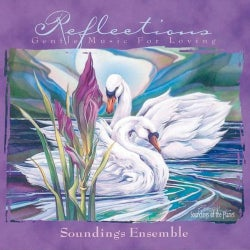 Soundings Ensemble - Reflections: Gentle Music for Loving