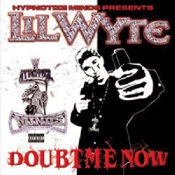 Lil Wyte - Doubt Me Now