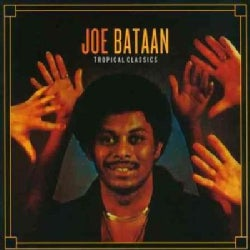 Joe Bataan - Tropical Classics: Joe Bataan