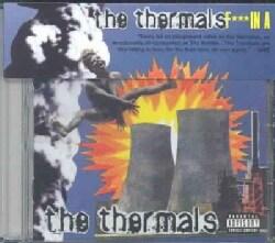 Thermals - Fuckin A (Parental Advisory)