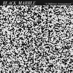 Black Marble - A Different Arrangement