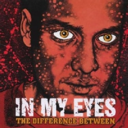 In My Eyes - Difference Between