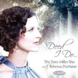 Dave Trio Miller - Deed I Do...