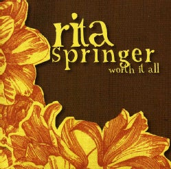 Rita Springer - Worth It All