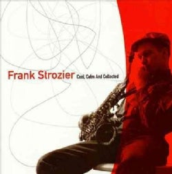 Frank Strozier - Unreleased:Cool Calm & Collected