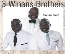 3 Winans Brothers - Foreign Land