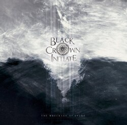 Black Crown Initiate - The Wreckage of Stars