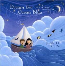 JENNIFER YEUNG - DREAM THE OCEAN BLUE