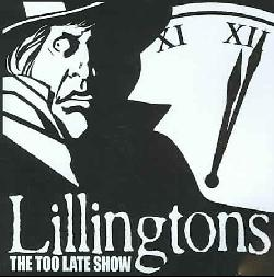 Lillingtons - The Too Late Show