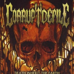 CORRUPT DEFILE - DEATH INHERIT THE EARTH