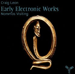 Craig Leon - Early Electronic Works: Nommos Visiting