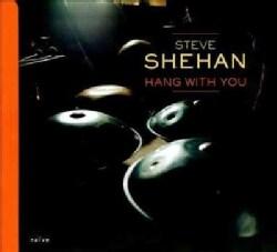 Steve Shehan - Hang with You