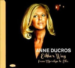 Anne Ducros - Either Way: From Marylin to Ella