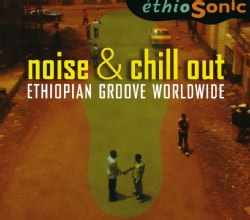 Ethiosonic - Noise & Chill Out: Ethiopian Groove Worldwide