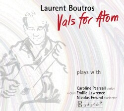 Laurent Boutros - Boutros: Vals for Atom