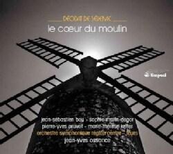 Choeur De L'Opera De Tours - Severac: Le Coeur Du Moulin