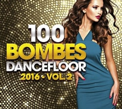 100 DANCEFLOOR BOMBS 2016 VOL 2 - 100 DANCEFLOOR BOMBS 2016 VOL 2