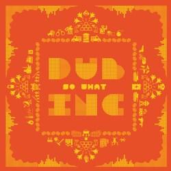 Dub Inc. - So What