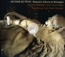 Antoine De Fevin - Fevin: Requiem D'Anne De Bretagne