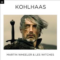Martin Wheeler - Wheeler: Kohlhaas (OST)
