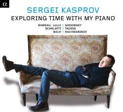 Sergei Kasprov - Exploring Time with My Piano